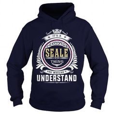 seale  Its a seale Thing You Wouldnt Understand  T Shirt Hoodie Hoodies YearName Birthday