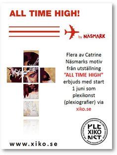 Ny konst lanseras hos XIKO från Catrine Näsmarks nya utställning ALL TIME HIGH på Bromma Flygplats som pågår mellan 1 juni-31 augusti 2013.