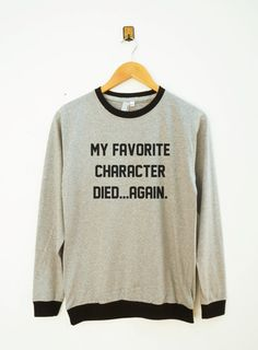 My favorite character died again  ringer tee by SassyFanTees