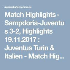 Match Highlights  › Sampdoria-Juventus 3-2, Highlights 19.11.2017 : Juventus Turin & Italien - Match Highlights Turin, Match Highlights, Highlights 2017, Italy