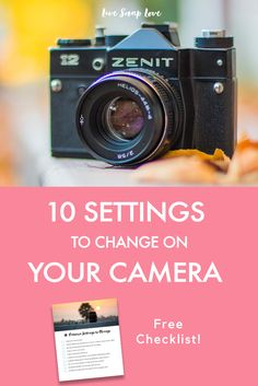 10 camera settings you should change when you get a new DSLR, along with a free checklist!