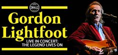 "•	After 50 active years of hit song making, Gordon Lightfoot comes to the VETS with his USA tour entitled ""Gordon Lightfoot In Concert: The Legend Lives On"". The tour will feature his well-known hits as well as some deep album cuts for the die-hard fanatics."