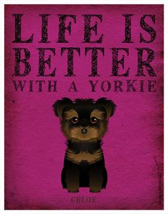 Life is Better with a Yorkie Art Print 11x14 by DogsIncorporated,