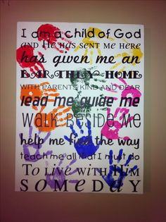 Primary teacher appreciation gift. Children's handprints on a painted white canvas.  'I am a child of God' subway art from www.Designdivaswallart.com