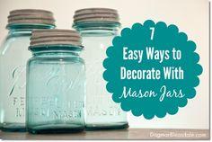 7 Easy Ways to Decorate With Mason Jars. #masonjars