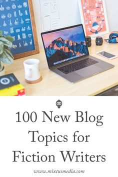 We have a new, updated list of blog topics for fiction writers! It's a fantastic resource if you have no idea what to blog about or how to get things started. All 100 topics are in the blog post, so click the image to get started!