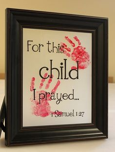 Scripture on being blessed with your child Bible Crafts, Diy Crafts, Crafts For Kids, Toddler Crafts, Grandchildren, Grandkids, Granddaughters, I Pray, Handprint Art