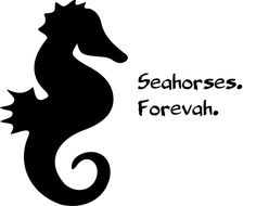 Forever indeed...Ihave a tattoo of 2 seahorses on my left foot to resemble my zodiac sign