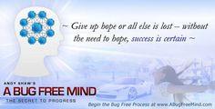 Give up Hope.... https://www.facebook.com/CreatingABugFreeMind/photos/pb.131140433581022.-2207520000.1425601318./1031343980227325/?type=3&theater