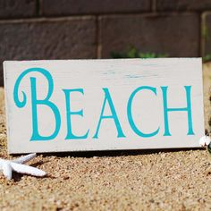 BEACH Sign.  Just some color inspiration.  Needs more distressing @Mona Ascha Ascha Kelly
