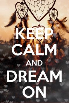 Keep Calm And Dream On Pictures, Photos, and Images for Facebook, Tumblr, Pinterest, and Twitter