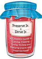 National Center Food Preservation preserve it - a childrens guide to canning, freezing, drying, pickling, and preparing snacks with preserved foods Canning Food Preservation, Preserving Food, Agriculture Information, Kiwi Jam, Canned Applesauce, Canned Strawberries, Canning Peaches, Free Lesson Plans, Home Canning