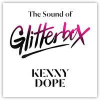 The Sound of Glitterbox - Kenny Dope by GlitterboxIbiza on SoundCloud