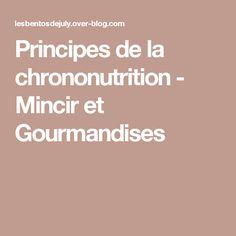 Principes de la chrononutrition - Mincir et Gourmandises