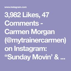 """3,982 Likes, 47 Comments - Carmen Morgan (@mytrainercarmen) on Instagram: """"Sunday Movin' & Groovin' ♥️ I like keeping it light & easy on a Sunday, just getting in some kind…"""""""