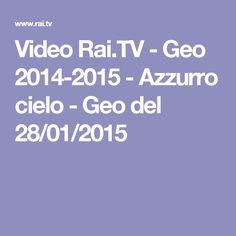 Video Rai.TV - Geo 2014-2015 - Azzurro cielo - Geo del 28/01/2015