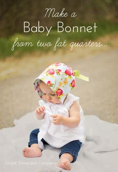 You can make a sweet baby bonnet from just two fat quarters and some ribbon.  Simple Simon and Company shares a tutorial at Riley Blake Designs showing how to do it. It's super simple to make…
