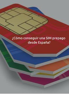 ¿Cómo conseguir una SIM prepago desde España?
