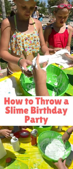 This Is How To Throw A Slime Birthday Party Which Will Make You The Coolest Parent Around And Kids Have An Absolute Blast