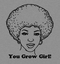 You Grow Girl - @BustedTees - I had this shirt! I miss it!