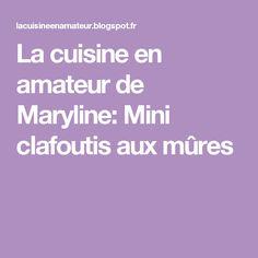 La cuisine en amateur de Maryline: Mini clafoutis aux mûres