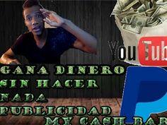GANA DINERO SIN HACER NADA CON PUBLICIDAD|GRATIS|MY CASH BAR|PAYPAL #GanarDinero