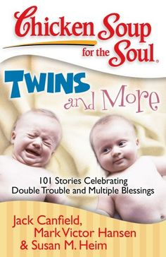 Bestseller Books Online Chicken Soup for the Soul: Twins and More: 101 Stories Celebrating Double Trouble and Multiple Blessings (Chicken Soup for the Soul (Quality Paper)) Jack Canfield, Mark Victor Hansen, Susan M Heim $10.98  - http://www.ebooknetworking.net/books_detail-193509632X.html