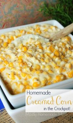 Homemade Cream Corn in the Crock Pot- Mostly Homemade Mom