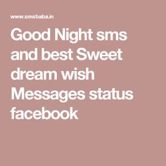 Collection of Good Night SMS, Good Night Quotes, Messages in Hindi, English so now its time to wish to your beloved by with beautiful collection of images. Good Night Messages, Good Night Wishes, Wishes Messages, Good Night Quotes, Sms Message, Happy Thoughts, Sweet Dreams, Facebook, Places