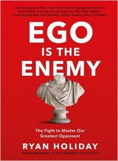 Book 2/52 of 2017. My review at https://medium.com/@martinbamford/book-review-ego-is-the-enemy-the-fight-to-master-our-greatest-opponent-by-ryan-holiday-647532e158d3#.zawiizihc