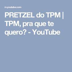 PRETZEL do TPM | TPM, pra que te quero? - YouTube