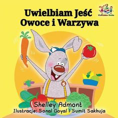 I Love to Eat Fruits and Vegetables: Polish Language Children's Book