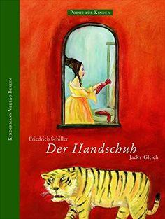 Der Handschuh. Poesie für Kinder, Friedrich Schiller, Jacky Gleich: