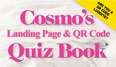 Are you a QR code Luddite? Take out quick and fun 3-question Cosmo style quiz and find out how mobile savvy you are about quick response codes and landing pages.