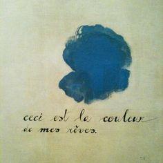 Ceci est la couleur de mes rêves. (Joan Miro 1925)