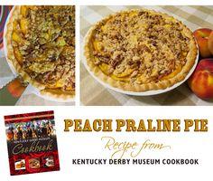 Peach Praline Pie Recipe ~ Kentucky Derby Museum Cookbook