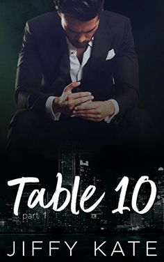 Table 10: Part 1: A Novella Series by Jiffy Kate https://www.amazon.com/dp/B071RNMLV3/ref=cm_sw_r_pi_dp_U_x_CQVPAbMNWW3BA