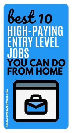 When you first start pursuing work from home opportunities you may wonder, can I really make a living working remotely? The answer is yes. If taking surveys or running errands really isn't your thing and you're looking to make a consistent full or part-time income from home, it's totally doable.Here are some of the best high-paying entry-level jobs you can do from home. #workathome #beginner #jobs