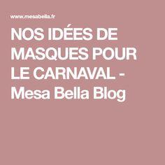 NOS IDÉES DE MASQUES POUR LE CARNAVAL - Mesa Bella Blog