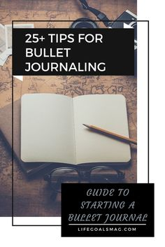 How to start a bullet journal and over 25 tips and ideas on what to include in your all-in-one organization system. lifegoalsmag.com