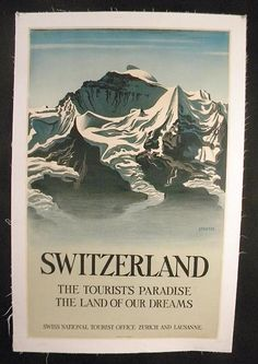 """VINTAGE POSTER-SWITZERLAND TOURISM CIRCA 1930 , THE TOURISTS PARADISE, THE LAND OF OUR DREAMS, ARTIST STAUFFER, MEASURES 25"""" X 40"""", LINEN BACKED"""