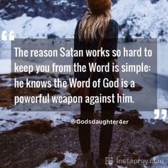 The Reason Satan works so hard to keep you from the word is simple : he knows the word of GOD is a powerful weapon agains him . #Praypray || Prayer from the #instapray app. Download the free prayer app on instapray.com and #Pray with the whole world.