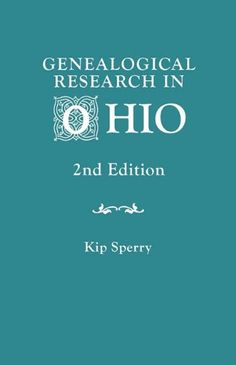 "Genealogical Research in Ohio. Second Edition: Every researcher has their list of ""go-to"" items on their bookshelf. For Ohio genealogy research, mine is Genealogical Research in Ohio by Kip Sperry.    #Ohio #genealogy #familyhistory"