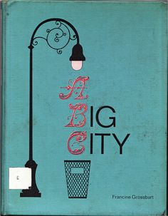"""ABC - A Big City"" by Francine Grossbart, Harper & Row, NY, 1966"