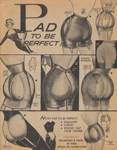 """Pad to be perfect!"" advertisement for hip and seat padding, c. 1950s."