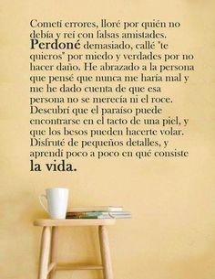 ...aprendi en que consiste la vida!!!!!