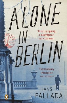 """""""Alone in Berlin"""" by Hans Fallada. Hans Fallada's Alone in Berlin begins in Berlin, and the city is filled with fear. At the house on 55 Jablonski Strasse, its various occupants try to live. Alone, Books And Tea, Penguin Modern Classics, Books To Read, My Books, Holocaust Books, Book Cover Design, Book Design, Book Covers"""