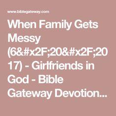 When Family Gets Messy (6/20/2017) - Girlfriends in God - Bible Gateway Devotionals