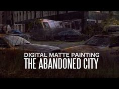 Digital Matte Painting Tutorial - The Abandoned city - YouTube