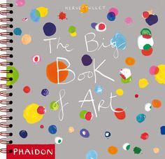 """""""The big book of art"""" de Herve Tullet, en editorial Phaidon. Fantástico libro para introducir a los niños más pequeños en el mundo del color y de la forma."""
